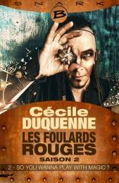 Foulards rouges Saison 2, épisode 2 Cécile Duquenne Éditions Bragelonne (Snark)
