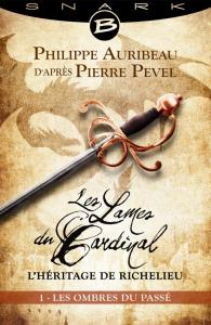 Les Lames du Cardinal Episode 1 : L'ombre du passé Philippe Auribeau d'après Pierre Pevel 55 pages